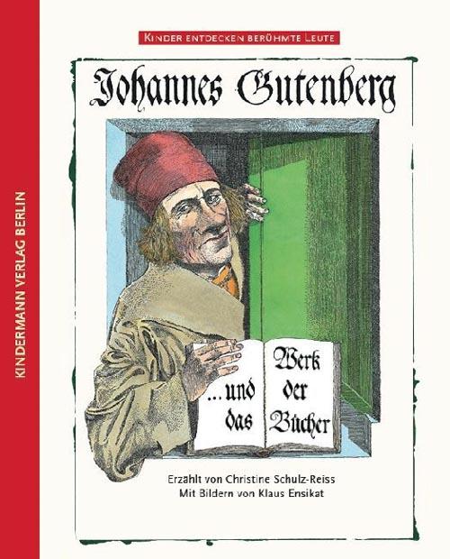 Christine Schulz-Reiss, Johannes Gutenberg und das Werk der Bücher