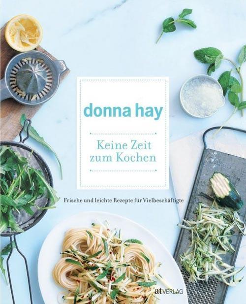 Donna Hay, Keine Zeit zum Kochen