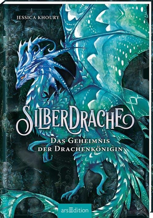 Jessica Khoury, Silberdrache - Das Geheimnis der Drachenkönigin.
