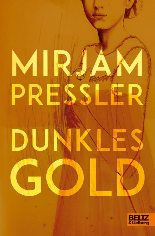 Mirjam Pressler, Dunkles Gold.