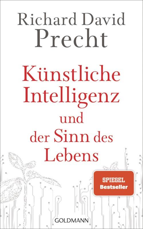 Richard David Precht, Künstliche Intelligenz und der Sinn des Lebens