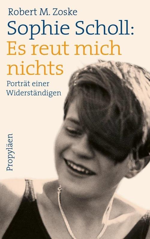 Sophie Scholl, Es reut mich nichts