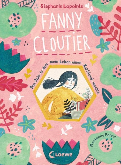 Stéphanie Lapointe: Fanny Cloutier - Das Jahr, in dem mein Leben einen Kopfstand machte