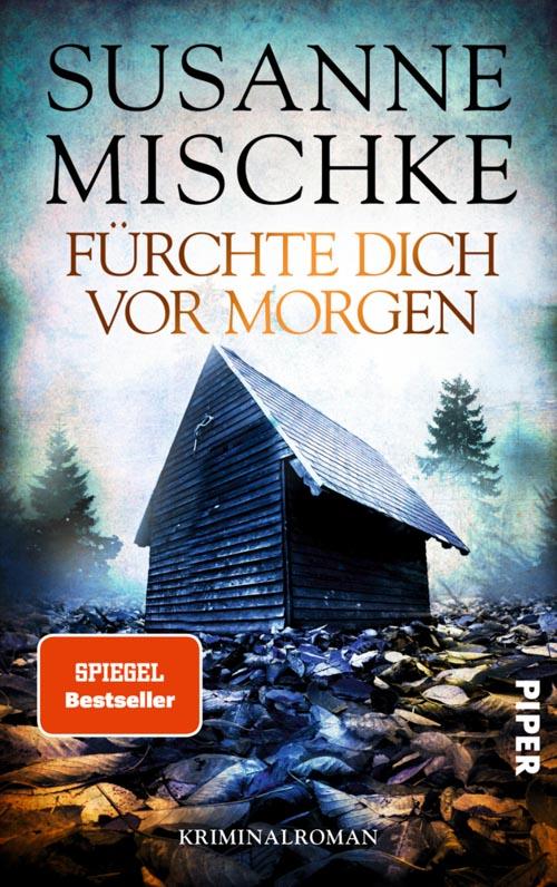 Susanne Mischke, Fürchte dich vor morgen