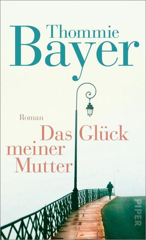 Thommie Bayer, Das Glück meiner Mutter